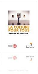 La culture pour tous - Jean-Michel Tobelem | Médiation scientifique et culturelle | Scoop.it