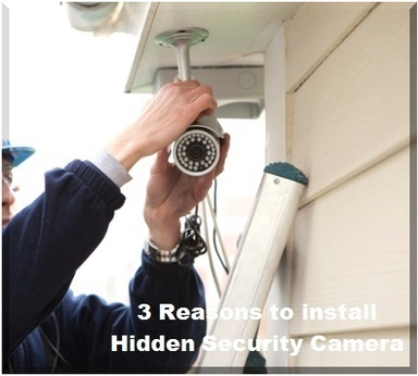 Three Major Reasons Why One Would Prefer Installing Hidden Cameras at Home | Security Camera Infodesk | Scoop.it