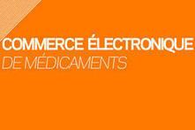 Commerce électronique de médicaments - Le patient - Ordre National des Pharmaciens | e-santé | Scoop.it