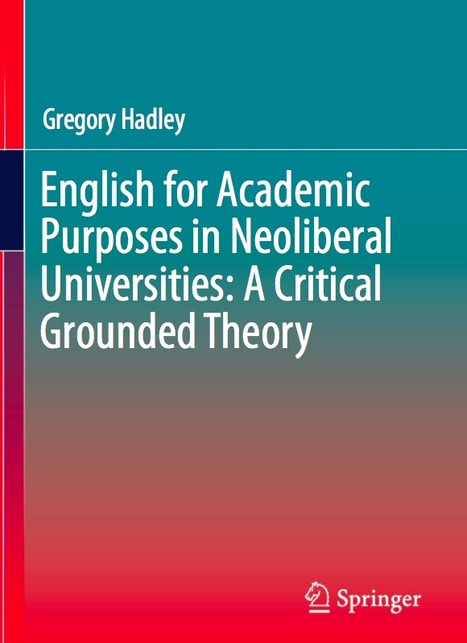 English for Academic Purposes in Neoliberal Universities: A Critical Grounded Theory | The EAP Practitioner | Scoop.it