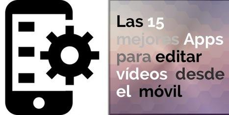 Las 15 mejores apps para editar vídeos desde el móvil | Aprender y enseñar con las TIC | Scoop.it