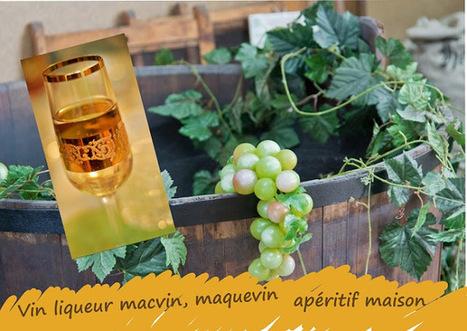 Recette de vin de liqueur, maquevin, macvin | boissons de rue, cocktail, smoothies santé, Boissons fraîches et chaudes du monde, | Scoop.it