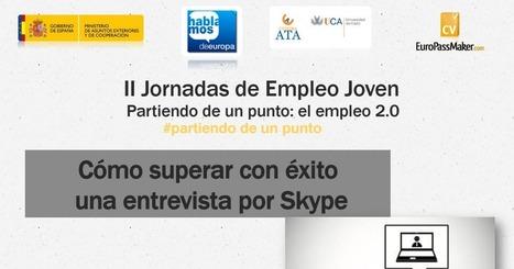 Cómo superar con éxito una entrevista por Skype | Buscadores de empleo | Scoop.it