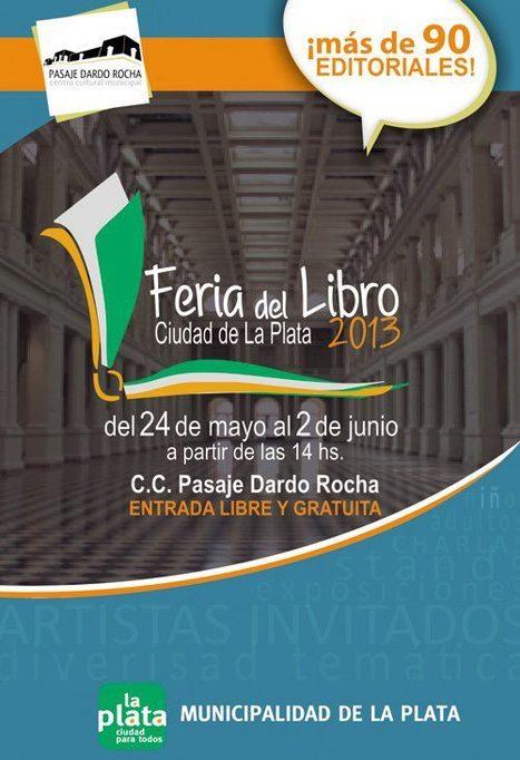 24 de mayo al 2 de junio: Feria del Libro en La Plata - Portal Contacto Político | noticias | Scoop.it
