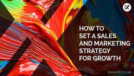How to Set a Sales and Marketing Strategy for Growth | Business Improvement | Scoop.it