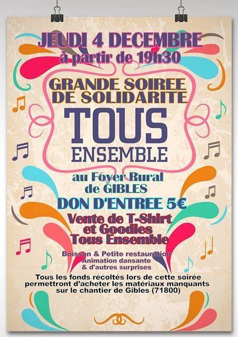 TOUS ENSEMBLE : grande soirée de solidarité à Gibles (71800) | Tout Ce Qui Se Passe Près De Chez Moi .fr | Scoop.it