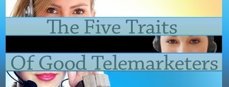Appointment Setting Services Australia: The Five Traits Of Good Telemarketers | Increase Telemarketing Efficiency with Auto-Dialers | Scoop.it