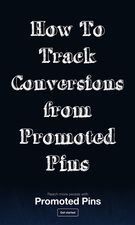 How To Track Conversions from Promoted Pins | Pinterest | Scoop.it