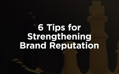 6 Tips for Strengthening Brand Reputation #EmpireKred  #BlogAThon Entry EKB26 | Ultimate Empire Ave. Allstars | Scoop.it