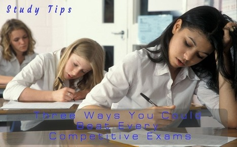 THREE WAYS YOU COULD BEAT EVERY COMPETITIVE EXAMS | WordPress & Bivori Blogging | Scoop.it