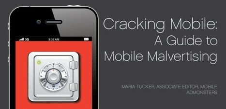 Cracking Mobile: A Guide to Mobile Malvertising | AdMonsters | Digital SMBs | Scoop.it