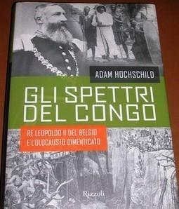 Congo, il genocidio dimenticato. Dalla seconda metà dell'Ottocento al 1960 | AulaWeb Storia | Scoop.it