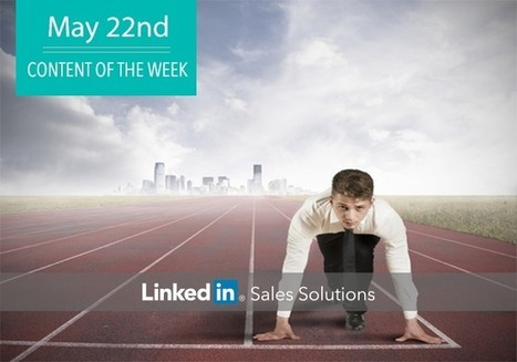 Social Selling Tips of the Week: On Your Mark | Social Selling:  with a focus on building business relationships online | Scoop.it