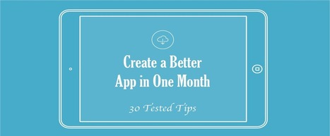 Create a Better App in One Month: 30 Tested Tips - Business 2 Community | List services | Scoop.it