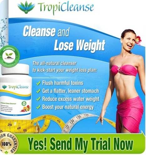 TropiCleanse Review- Kick Start Your Weight Loss Program Now! | TropiCleanse - Cleanse Can You Lose Weight With A Colon Cleanse | Scoop.it