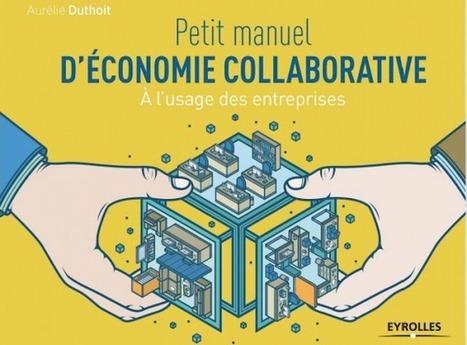 [Livre] Le petit manuel de l'économie collaborative - Digital Business News | Nouvelle économie et business model | Scoop.it