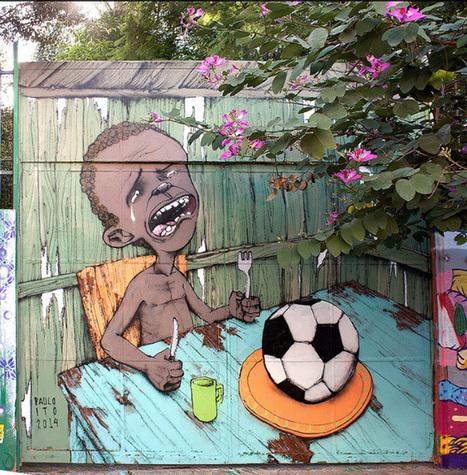 La Coupe du Monde dénoncée par le street art brésilien | Brésil 2014 au quotidien | Scoop.it