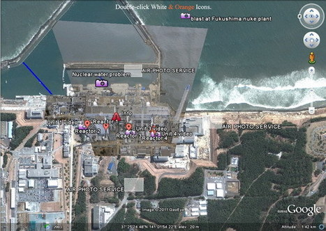 Google Earth: Ressources sur la Centrale de Fukushima | Le Technoblog du LAC | Japon : séisme, tsunami & conséquences | Scoop.it