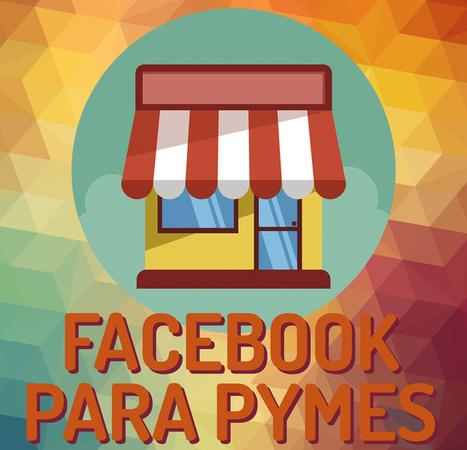 Facebook para Pymes~Qué Publicar según tu tipo de negocio   Noticias   Scoop.it
