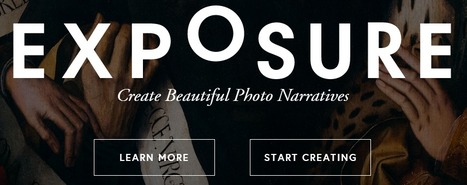 Exposure - Create Beautiful Photo Narratives | Web 2.0 and Social Media | Scoop.it
