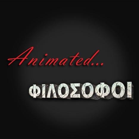 George Chatzivasileiou: Animated Philosophoi - YouTube   AulaUeb Filosofia   Scoop.it