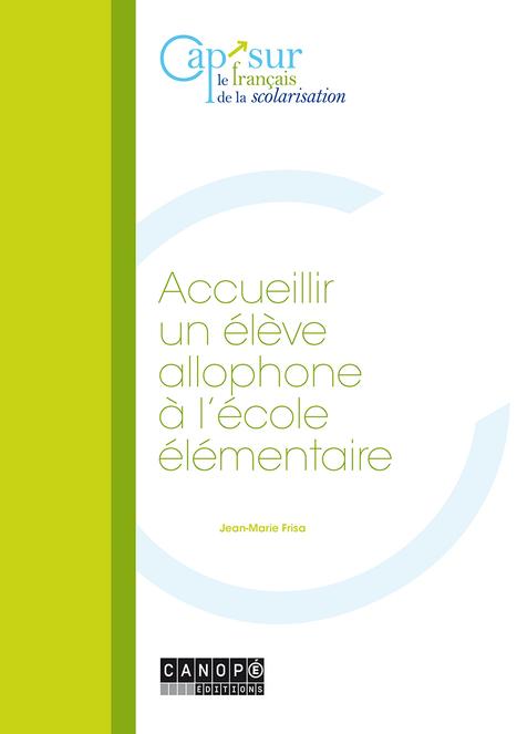 Accueillir un élève allophone à l'école élémentaire - Scérén.com - La librairie en ligne de l'éducation | Le mot des libraires de l'éducation - Canopé académie de Besançon | Scoop.it