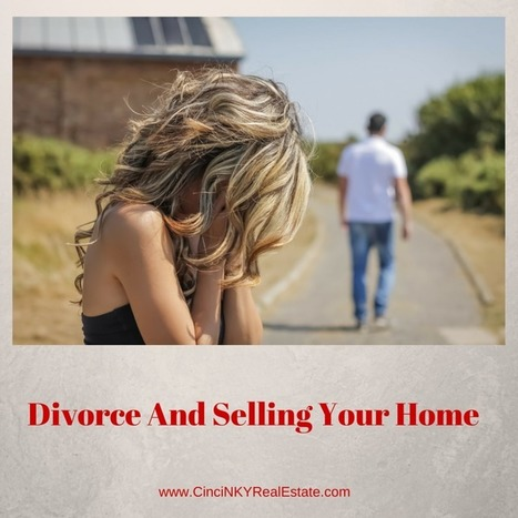 Divorce And Selling Your Home - Cincinnati and Northern Kentucky Real Estate | Real Estate | Scoop.it