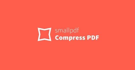 Comprime PDF - Reduce gratis y online tus archivos en PDF | El rincón de mferna | Scoop.it