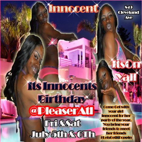 @PleasersAtl Innocent's birthday Fri&Sat July 5th & 6th | GetAtMe | Scoop.it