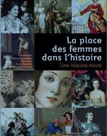 La place des femmes dans l'histoire. Une histoire mixte | histoire des arts CRDP Toulouse | Scoop.it