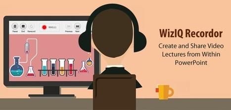 Introducing WizIQ Recordor: Create, Share Powerful Video Lectures for Flipped Classroom! | Canopé Créteil : Salon Numérique Permanent. | Scoop.it