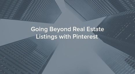Going Beyond Real Estate Leads with Pinterest | Social Media For Real Estate | Scoop.it