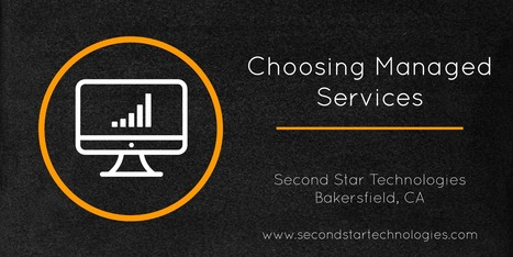 Choosing Managed Services | Bakersfield CA | Information Technology | Scoop.it