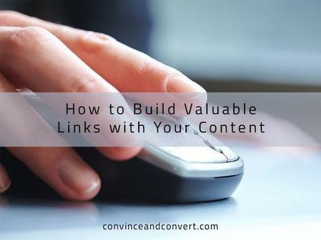 How to Build Valuable Links with Your Content | digital marketing strategy | Scoop.it