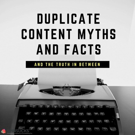 Duplicate Content: The Myths, the Facts, and the Truth | Wood Street Content Marketing Collection | Scoop.it
