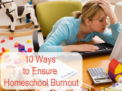 10 Ways to Ensure Homeschool Burnout | The Holi...