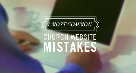 7 Most Common Church Web Site Mistakes   Spiritual   Scoop.it