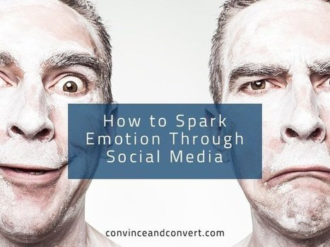 How to Spark Emotion Through Social Media | Surviving Social Chaos | Scoop.it
