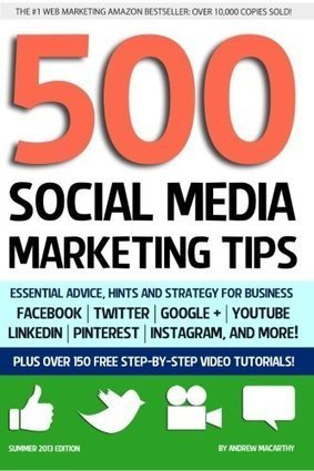 500 Social Media Marketing Tips: Essential Advice, Hints and Strategy for Business: Facebook, Twitter, Pinterest, Google+, YouTube, Instagram, LinkedIn, and More! Reviews   Social Media   Scoop.it
