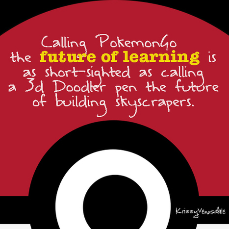 PokemonGo the future of learning? There is no app for that. – krissy venosdale | iPads, MakerEd and More  in Education | Scoop.it