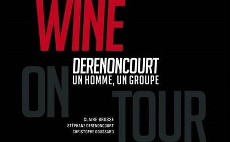 Parution   Wine on Tour. Derenoncourt, un homme, un groupe   La cave à livres   Scoop.it