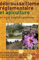 Vennetier Michel - Guide technique débroussaillement réglementaire et apiculture - Aryana Libris | Abeilles, intoxications et informations | Scoop.it