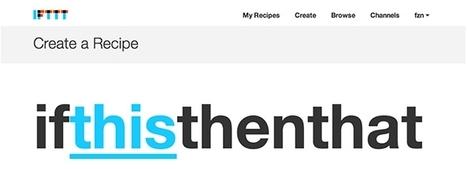 Quelques recettes pour bien démarrer avec IFTTT | Social Media Curation par Mon Habitat Web | Scoop.it