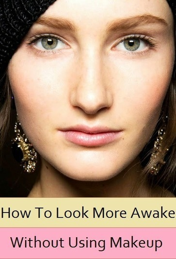 #Beauty : How To Look More Awake Without Using Makeup | Hairstyle Tutorials | Scoop.it