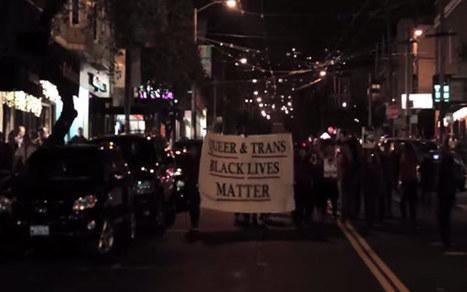 ICYMI: Watch Queer and Trans Activists of Color Shut Down San Francisco's Historic Castro - COLORLINES | Activism, Protest, Citizen Movements, Social Justice | Scoop.it