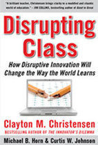 Disrupting Class: How Disruptive Innovation Will Change the Way the World Learns | Quality and benchmarking in open learning, OER and UGC | Scoop.it