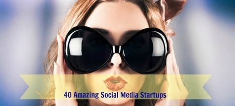 40 Amazing Social Media Startups | Influence Marketing Strategy | Scoop.it