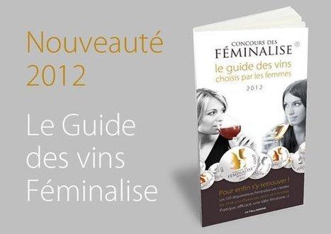 «Le vin n'a pas de sexe !» Didier Martin a créé Feminalise pour faire déguster près de 4000 vins par 600 femmes ! | Vin Vignes et femmes | Scoop.it