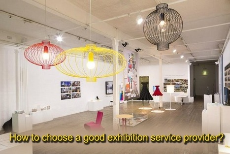 How to choose a good exhibition service provider? | Executive Database | Scoop.it