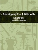 Developing the 4 Skills with WEBTOOLS | Life Feast | e-learning and teaching | Scoop.it